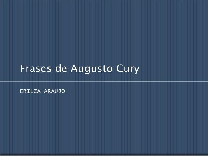 Frases de Augusto CuryERILZA ARAUJO