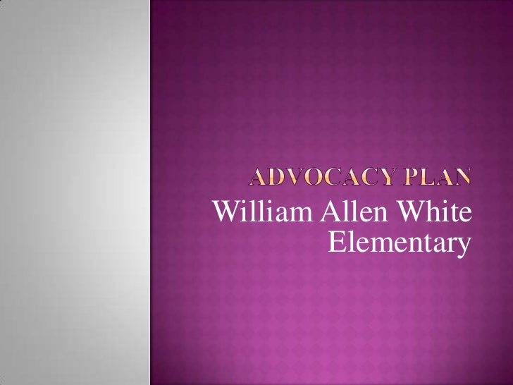 Advocacy Plan<br />William Allen White Elementary<br />