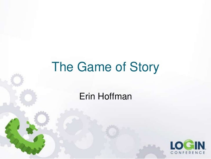 The Game of Story    Erin Hoffman