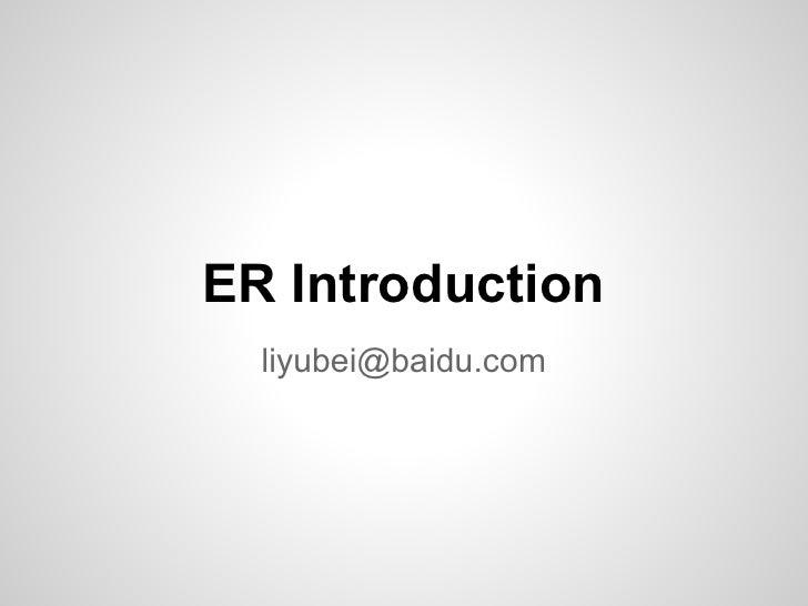 ER Introduction  liyubei@baidu.com