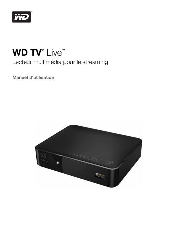 ®WD TV Live             ™Lecteur multimédia pour le streamingManuel dutilisation