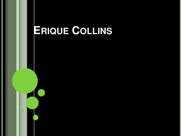 Erique Collins<br />