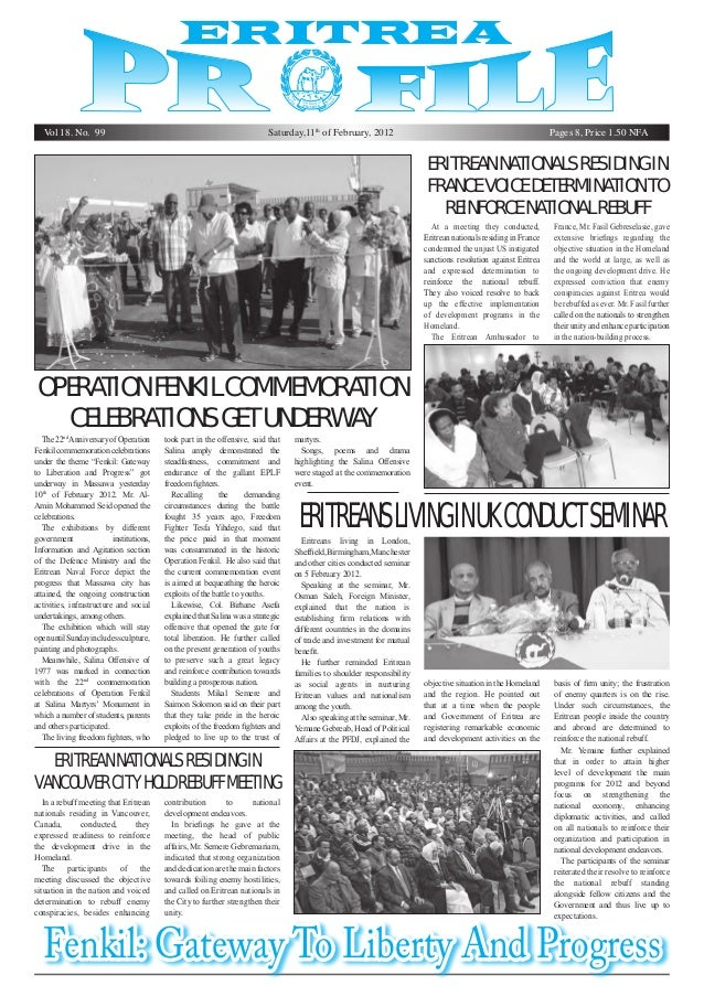 Vol 18. No. 99  Saturday,11th of February, 2012  Pages 8, Price 1.50 NFA  Eritrean nationals residing in France voice dete...