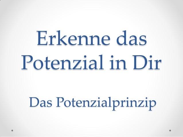 Erkenne das Potenzial in Dir Das Potenzialprinzip