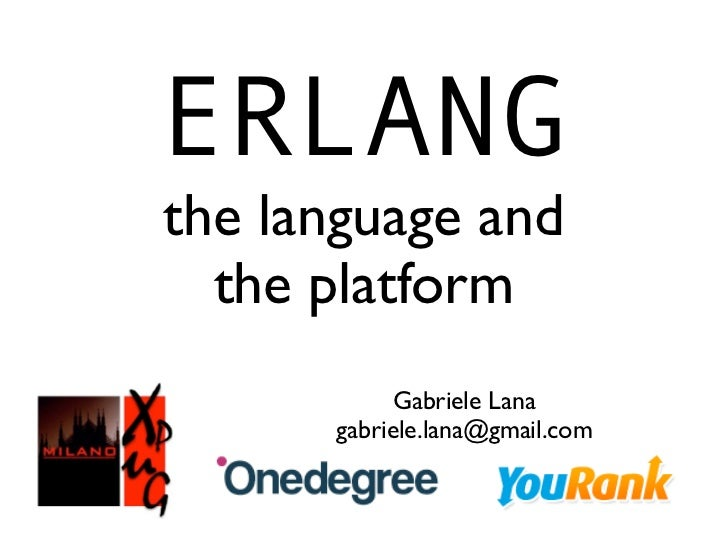 Erlang: the language and the platform