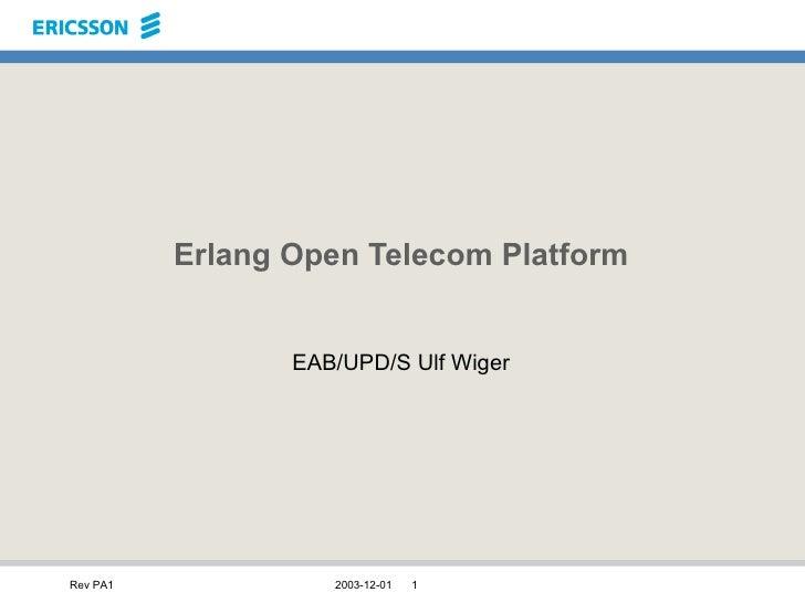 Erlang Open Telecom Platform EAB/UPD/S Ulf Wiger