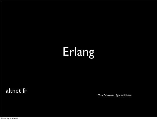 Introduction Erlang - altnet fr Juin 2013