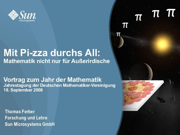 Mit Pi-zza durchs All - Mathematik nicht nur für Außerirdische