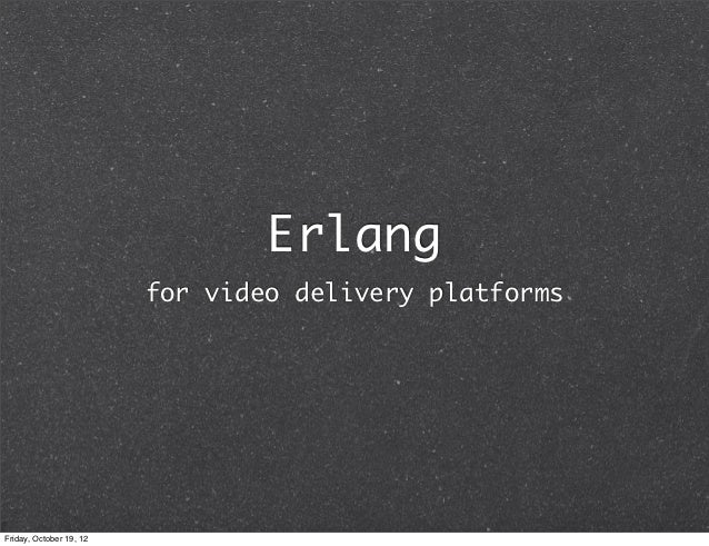 Erlang for video delivery