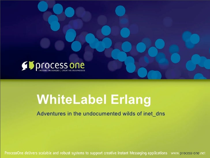 WhiteLabel Erlang Adventures in the undocumented wilds of inet_dns