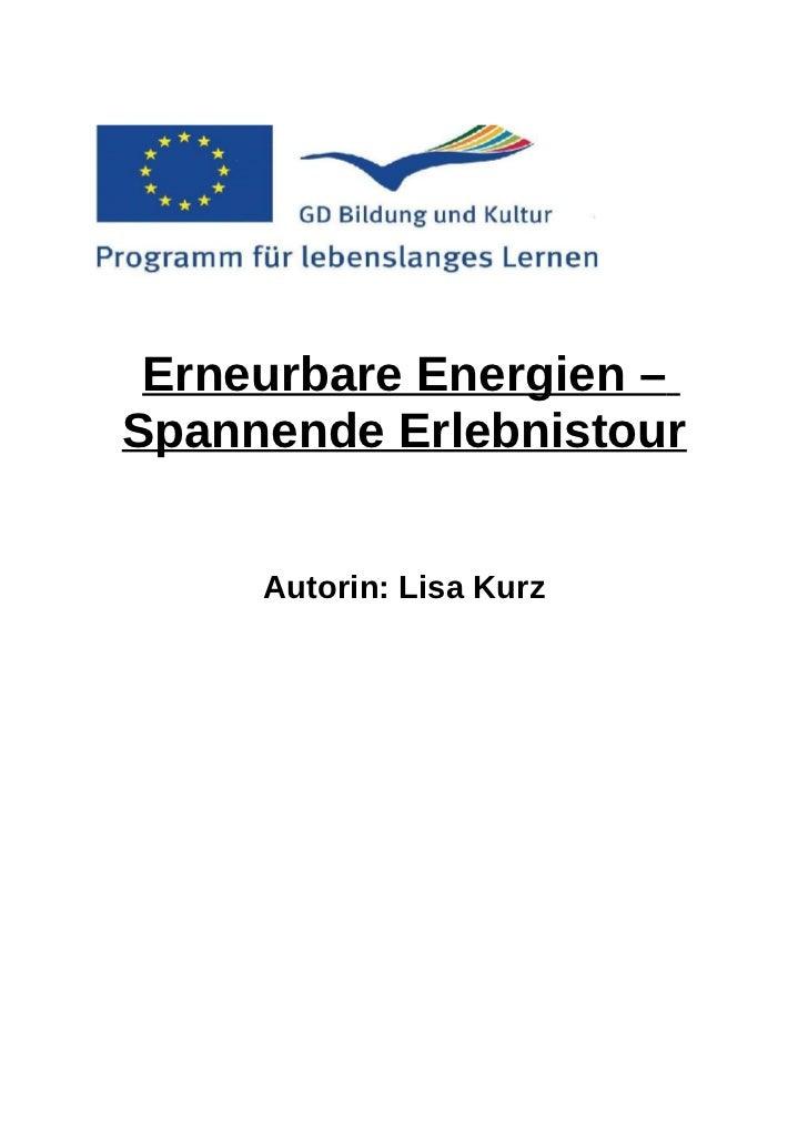Erneurbare Energien –Spannende Erlebnistour     Autorin: Lisa Kurz
