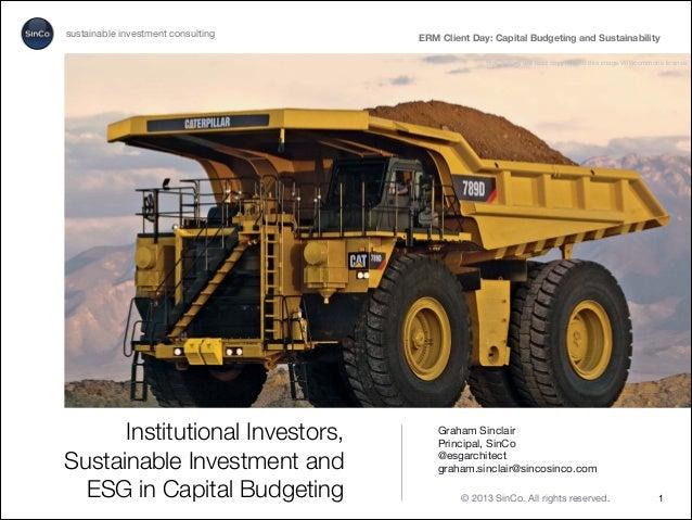 Institutional Investors,Sustainable Investment andESG in Capital BudgetingGraham SinclairPrincipal, SinCo@esgarchitectgrah...