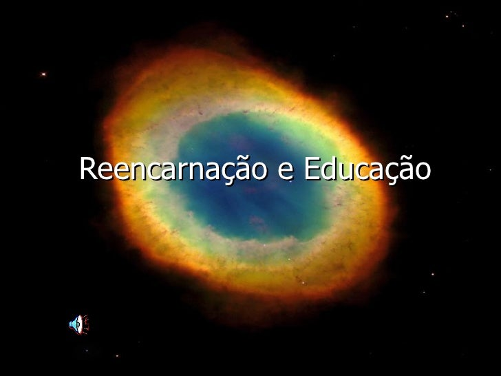Reencarnação e Educação