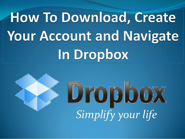 How To Download, Create Your Account and Navigate In Dropbox