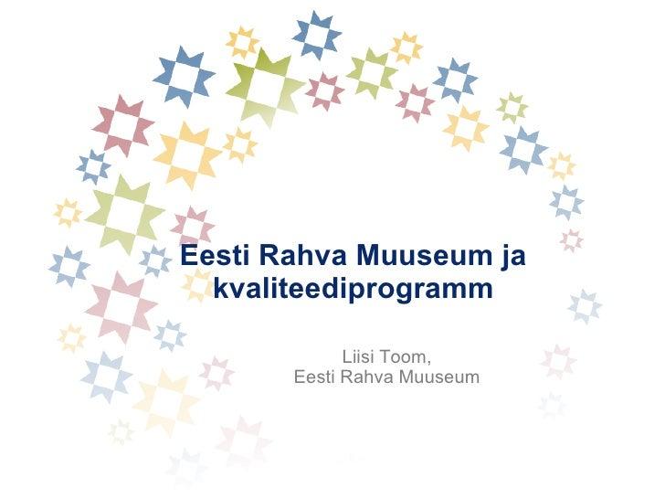 Eesti Rahva Muuseumi kogemus Kvaliteediprogrammis 2009