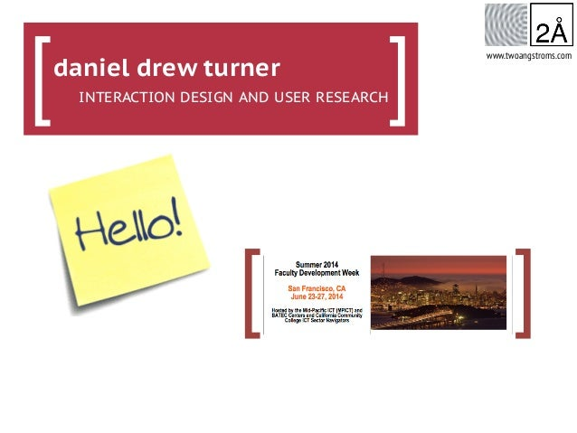 [ If you know how it works, you are not the user. ] www.twoangstroms.com daniel drew turner INTERACTION DESIGN AND USER RE...