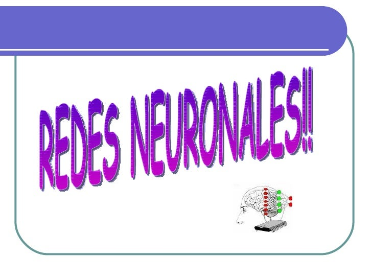 REDES NEURONALES!!