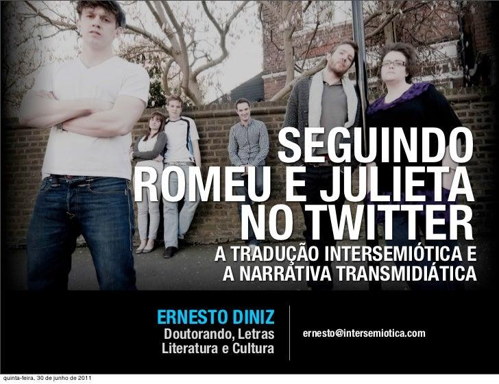 SEGUINDO                                    ROMEU E JULIETA                                          NO TWITTERE          ...