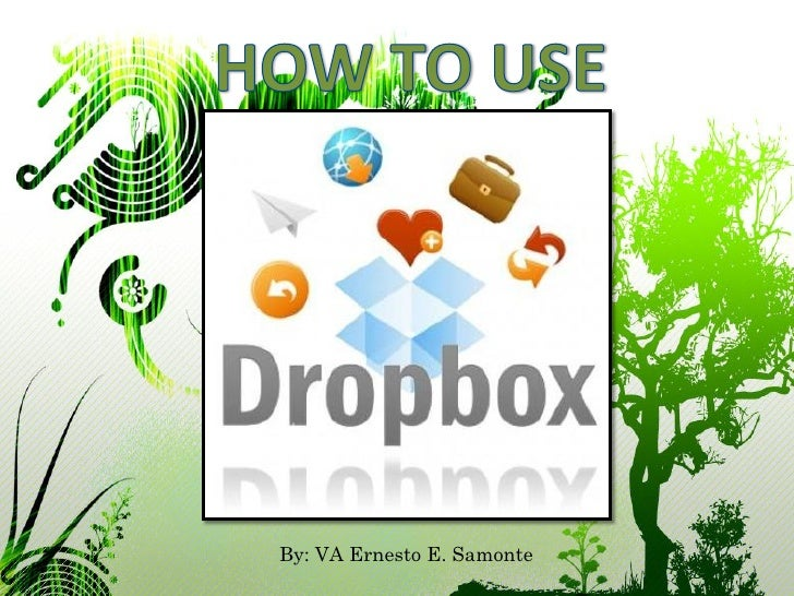Ernesto samonte how to use dropbox
