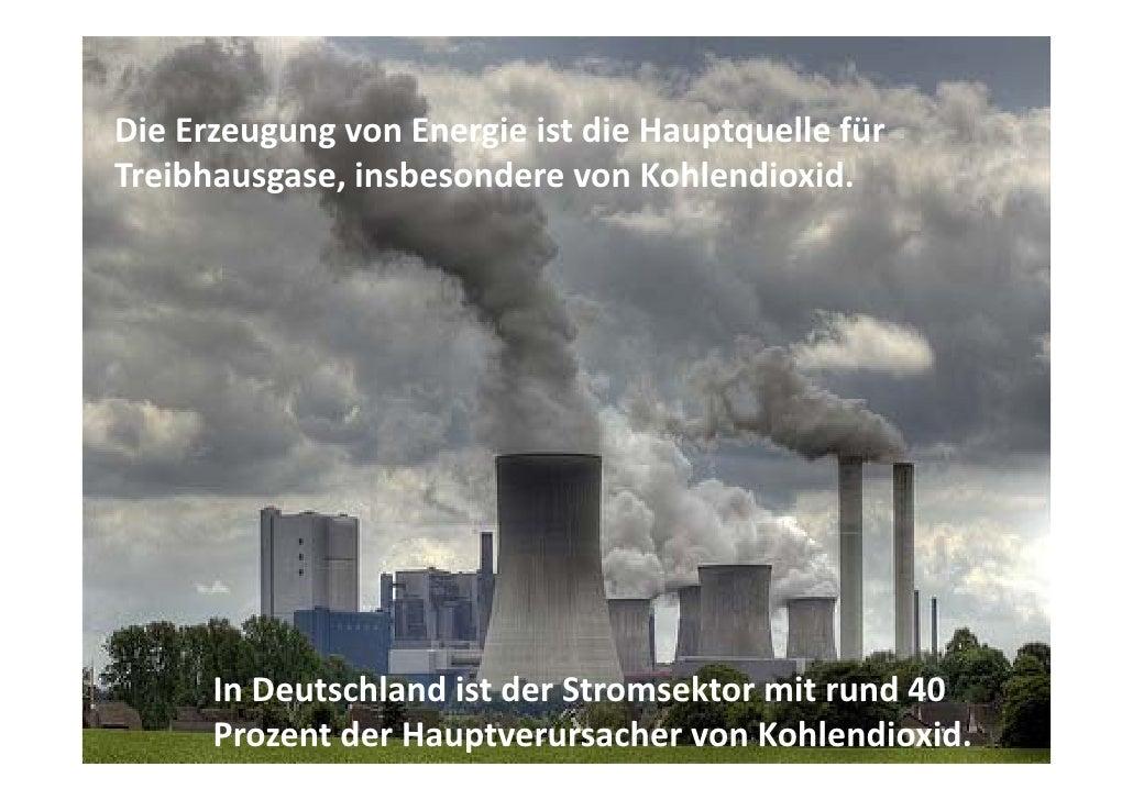DieErzeugungvonEnergieistdieHauptquellefür Die Erzeugung von Energie ist die Hauptquelle für Treibhausgase,insbes...