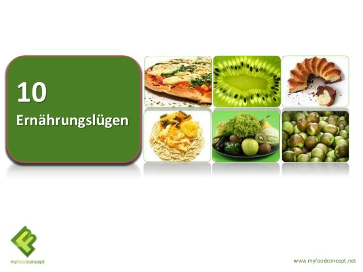 10Ernährungslügen                  www.myfoodconcept.net