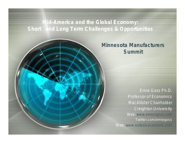The Economic Outlook for Manufacturers - Dr. Ernie Goss, economist, Creighton University