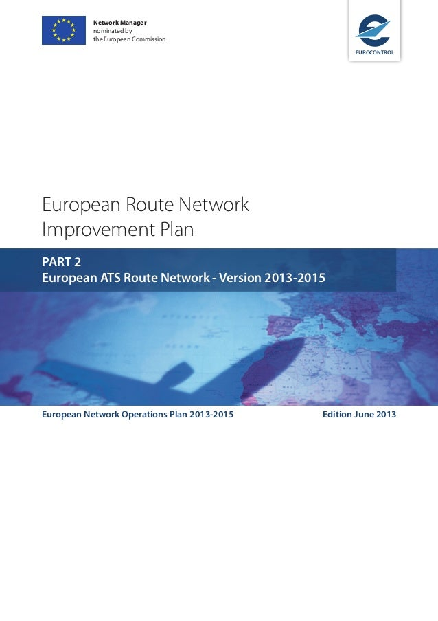 Network Manager nominated by the European Commission EUROCONTROL  European Route Network Improvement Plan PART 2 European ...