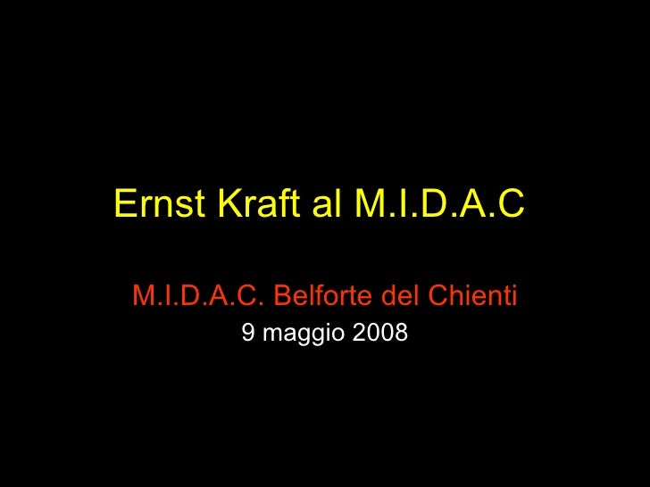 Ernst Kraft al M.I.D.A.C . M.I.D.A.C. Belforte del Chienti 9 maggio 2008