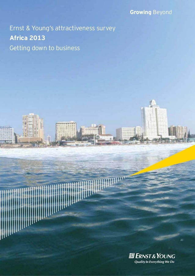 Ernst & Young's attractiveness survey Africa 2013 Getting down to business Growing Beyond