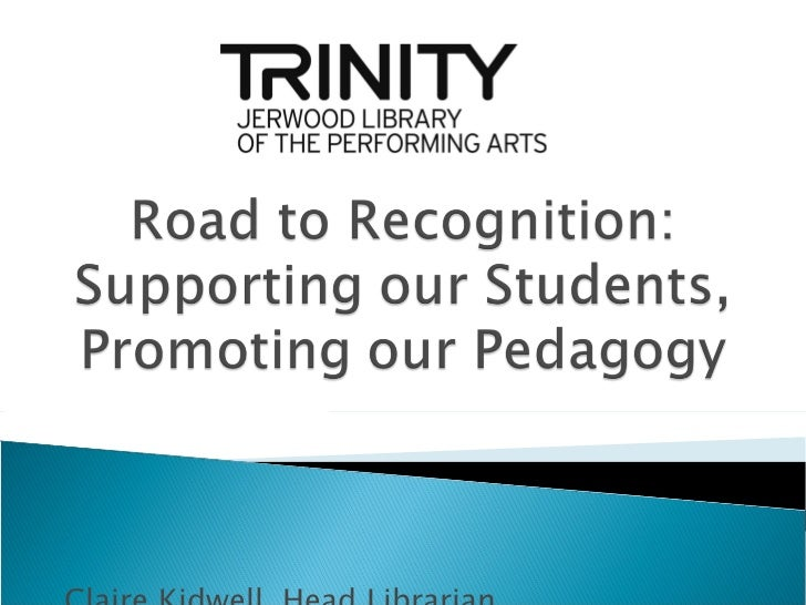 Road To Recognition : Supporting our Students, Promoting our Pedagogy