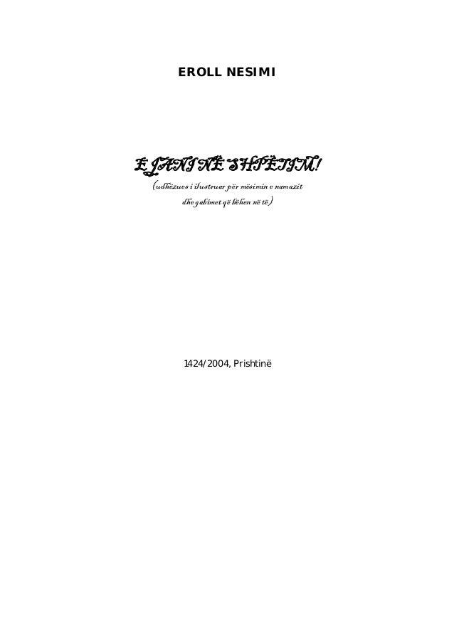 EROLL NESIMI  EJANI NË SHPËTIM! (udhëzues i ilustruar për mësimin e namazit dhe gabimet që bëhen në të)  1424/2004, Prisht...