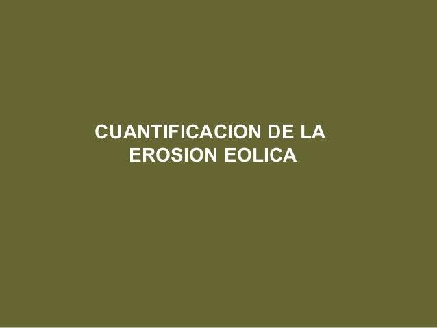 CUANTIFICACION DE LA EROSION EOLICA