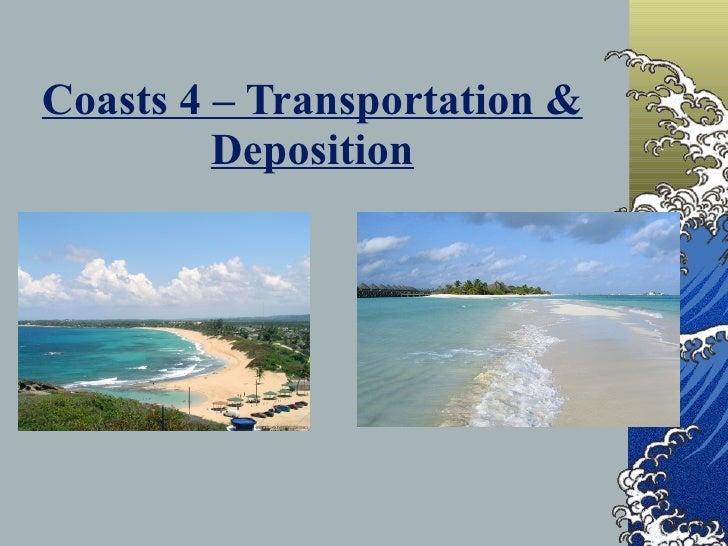 Coasts 4 – Transportation & Deposition