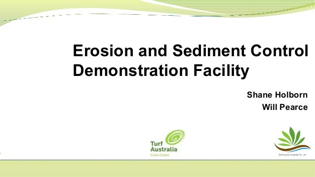 Shane Holborn Will Pearce Erosion and Sediment Control Demonstration Facility
