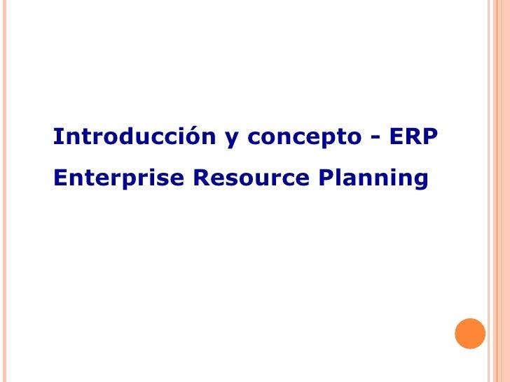 Introducción y concepto - ERP Enterprise Resource Planning