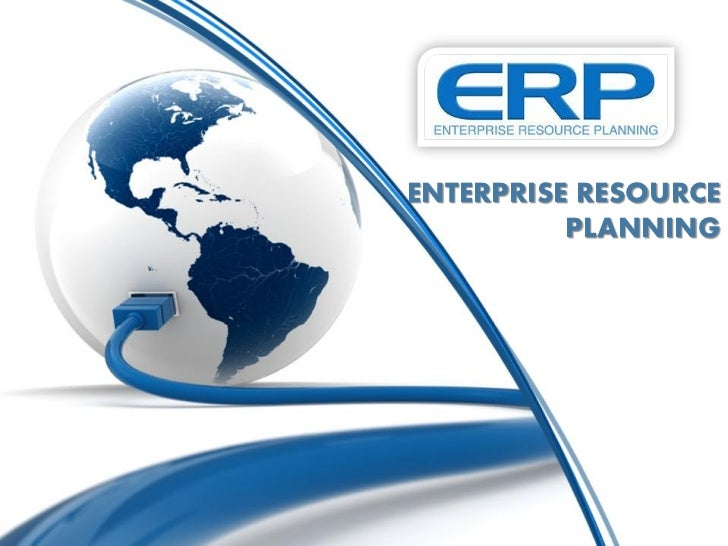 Introduction to Enterprise Resource and Plannig (ERP)
