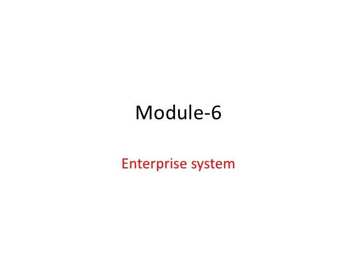 Module-6Enterprise system