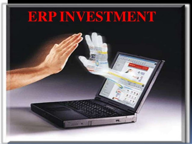 ERP INVESTMENT