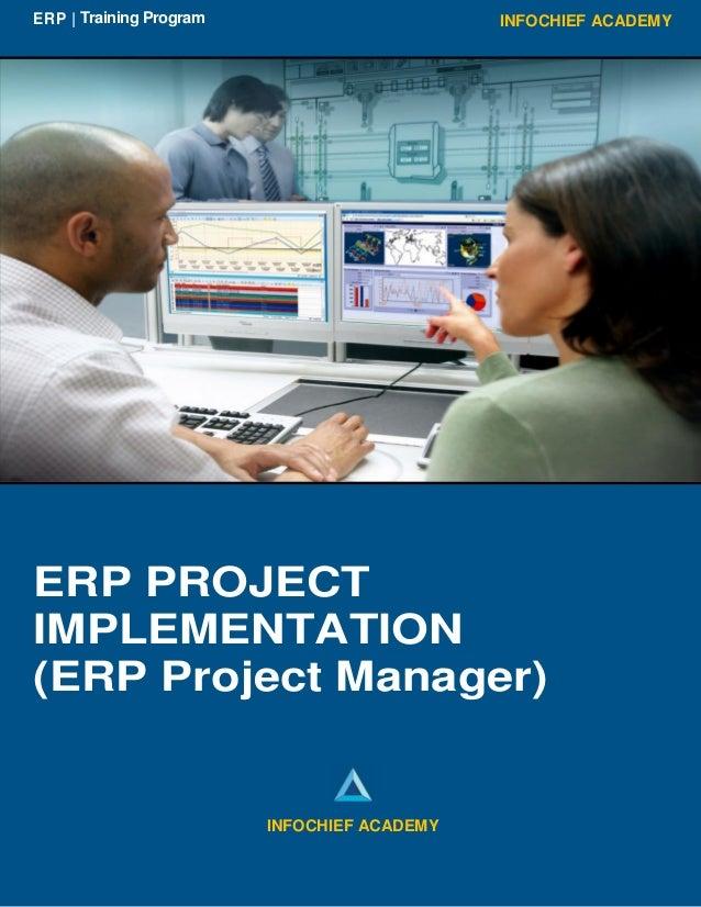 INFOCHIEF ACADEMYERP   Training Program ERP PROJECT IMPLEMENTATION (ERP Project Manager) INFOCHIEF ACADEMY