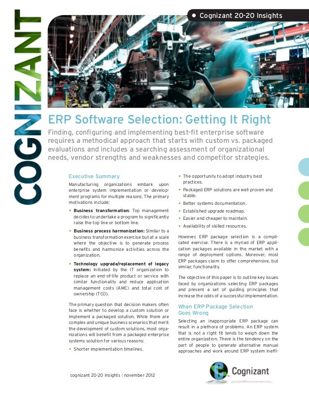 • Cognizant 20-20 InsightsERP Software Selection: Getting It RightFinding, configuring and implementing best-fit enterpris...