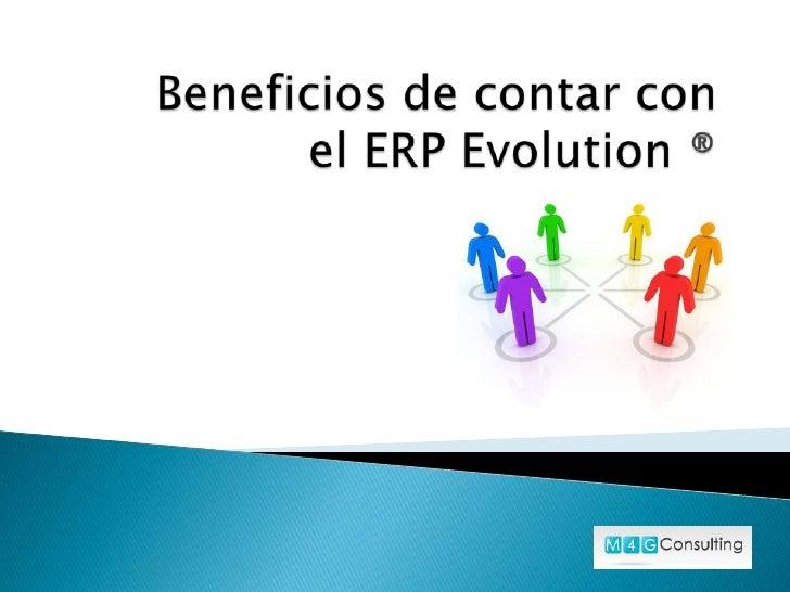 Evolution ® ERP es un sistema quemejora los procesos de su empresa.Organiza e integra sus diferentes áreas,evitando la dup...