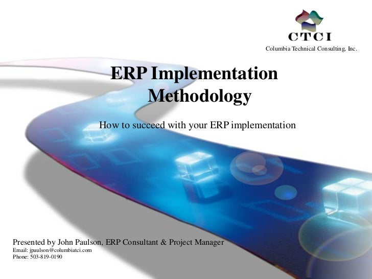 erp implementation methodologies Erp implementation can be done through a number of methodologies the traditional method required many phases such as pre planning stage, planning and analysis of.