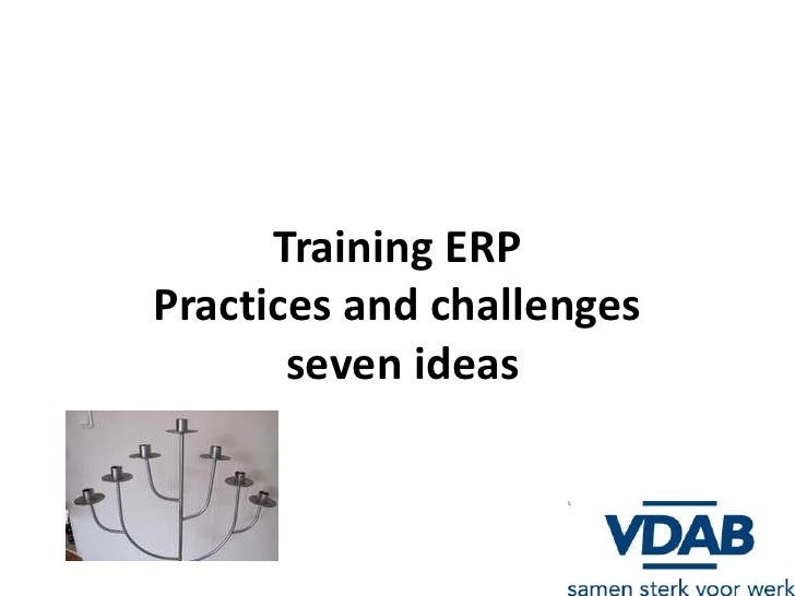 Training ERPPractices and challenges       seven ideas