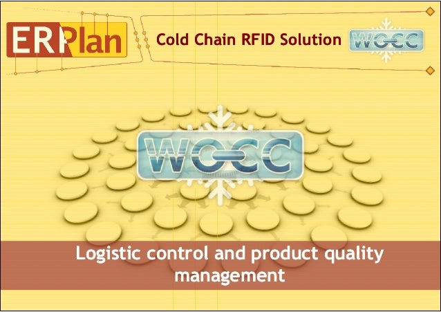 Cold Chain RFID SolutionLogistic control and product quality            management