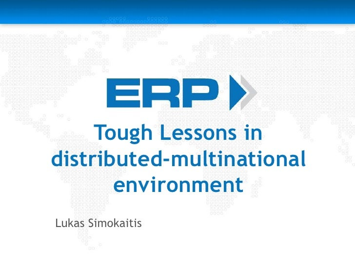 Tough Lessons in distributed-multinational environment<br />Lukas Simokaitis<br />