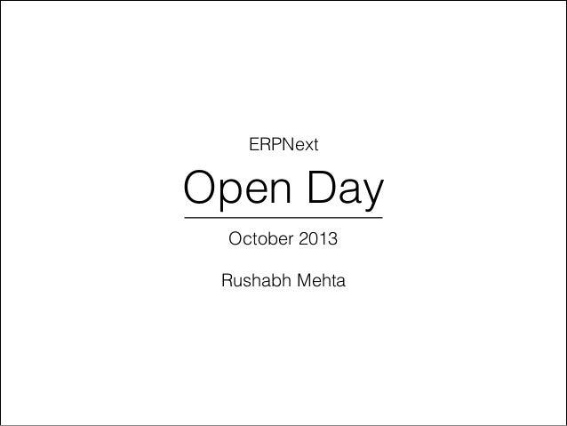 ERPNext  Open Day October 2013 !  Rushabh Mehta