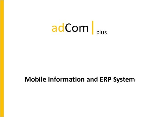 Mobile Information and ERP System adCom plus