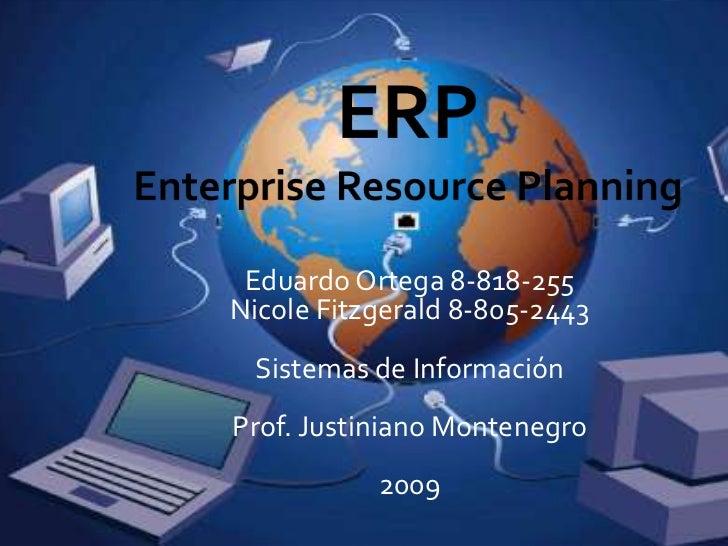 Eduardo Ortega 8-818-255 Nicole Fitzgerald 8-805-2443  Sistemas de Información Prof. Justiniano Montenegro            2009