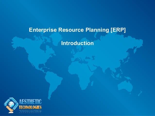 Enterprise Resource Planning [ERP]           Introduction