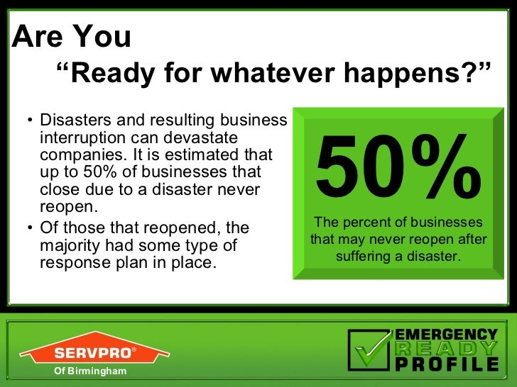 "Are You  ""Ready for whatever happens?"" <ul><li>Disasters and resulting business interruption can devastate companies. It i..."